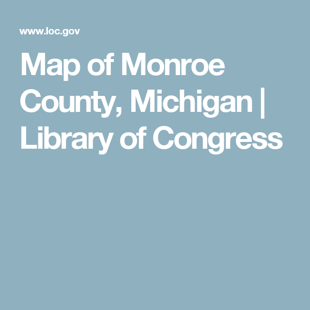Map of monroe county michigan library of congress genealogy map of monroe county michigan library of congress publicscrutiny Gallery