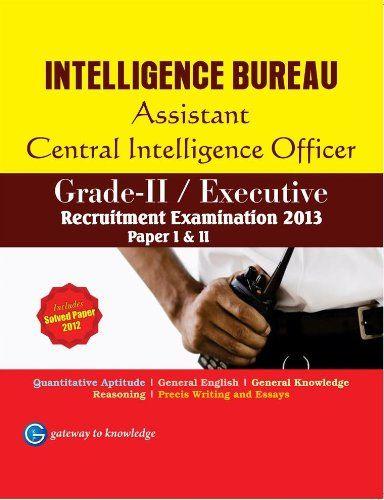 Intelligence Bureau (Assistant Central Intelligence Officer) Grade-II/Executive 2013