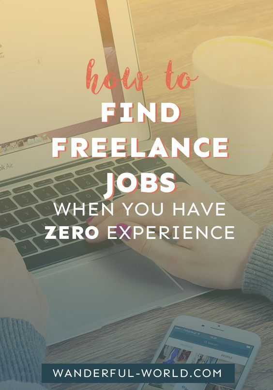 How To Find Freelance Jobs When You Have Zero Experience Wanderful World Freelancing Jobs Photography Jobs Freelance Writing Jobs