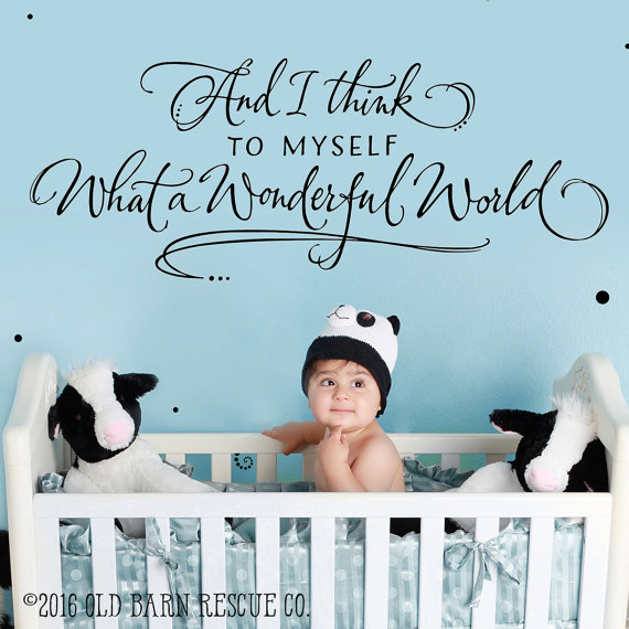 And I Think To Myself What A Wonderful World Wall Decal