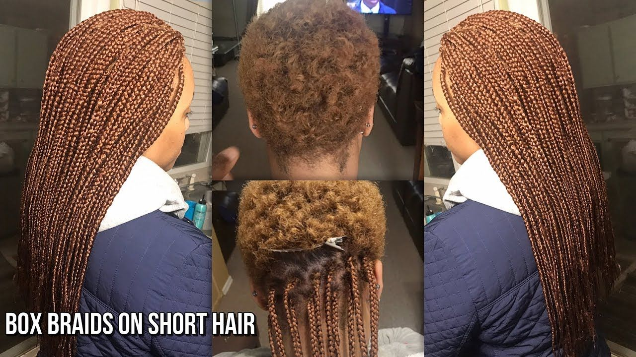How To Grip And Do Box Braids On Very Short Natural Hair Natural