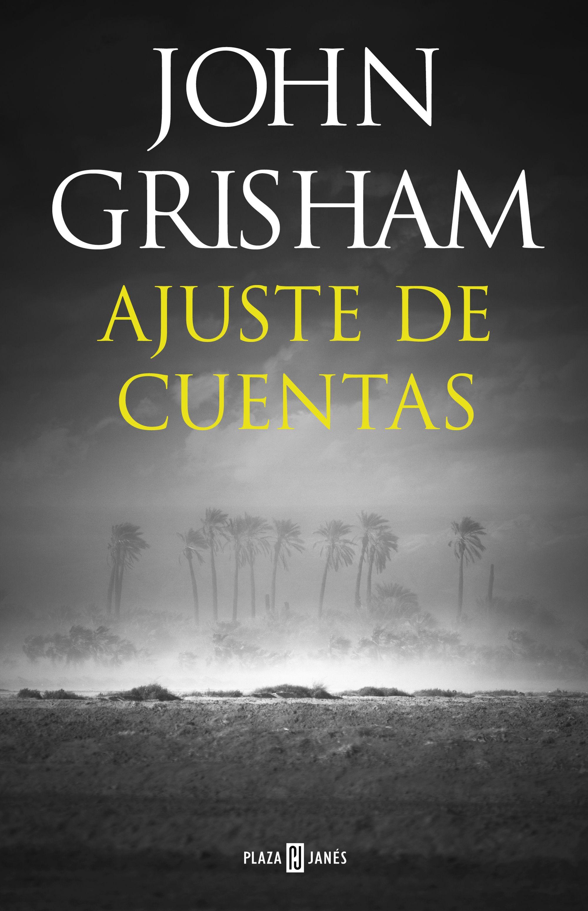 Ajuste De Cuentas John Grisham Juliol In 2020 John Grisham John Grisham Books Novels