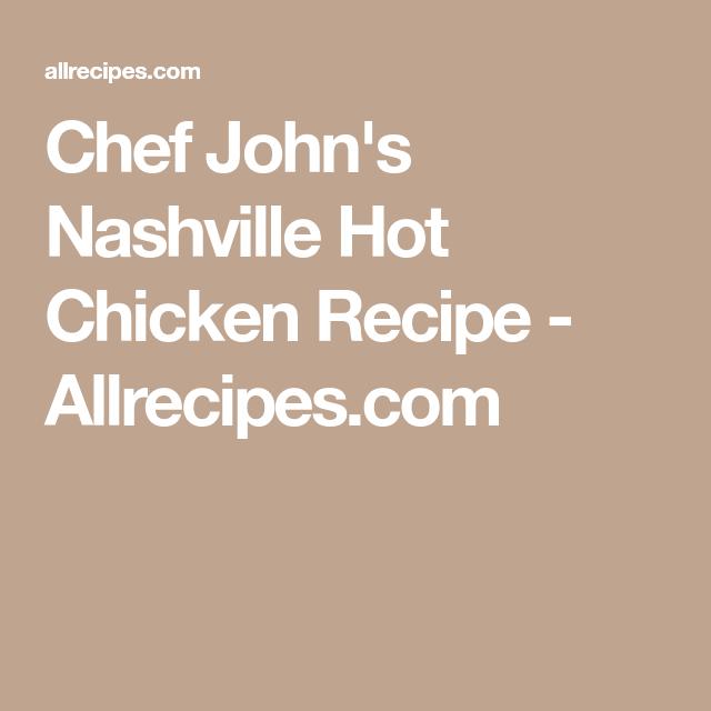 Chef John S Nashville Hot Chicken Recipe Allrecipes Com Hot Chicken Hot Chicken Recipe Nashville Hot Chicken