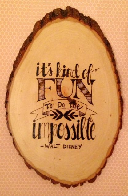 Walt disney quote wood burn pyrography by loveryedesign on