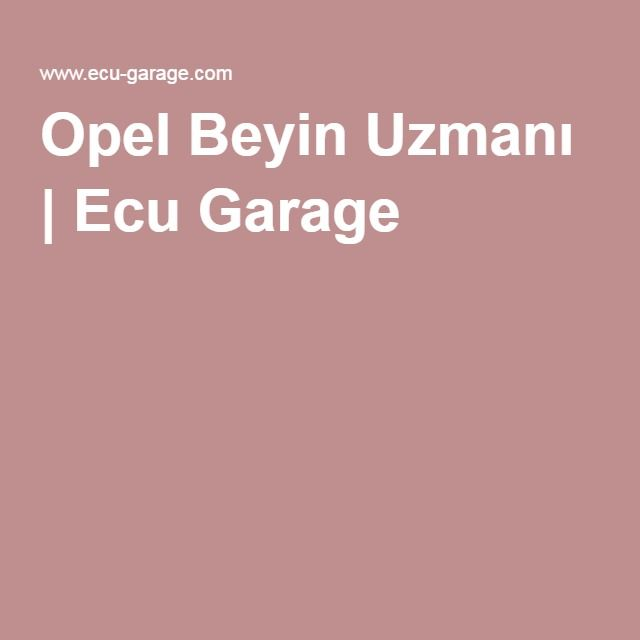 Opel Beyin Uzmanı | Ecu Garage