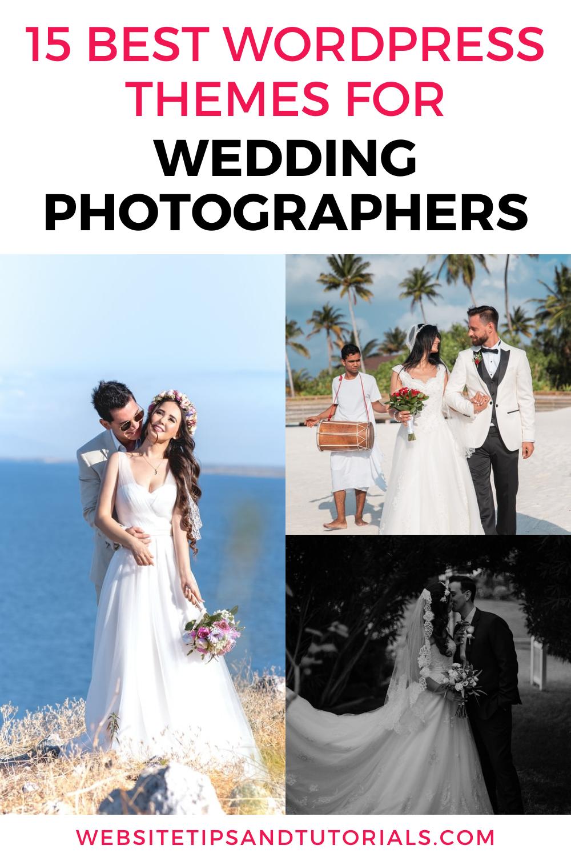 15 Best Wordpress Themes For Wedding Photographers Website Tips And Tutorials Wedding Photographers Wedding Photography Website Best Wedding Photographers