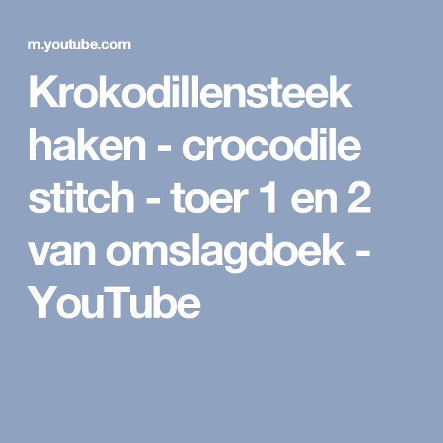 Krokodillensteek Haken Crocodile Stitch Toer 1 En 2 Van