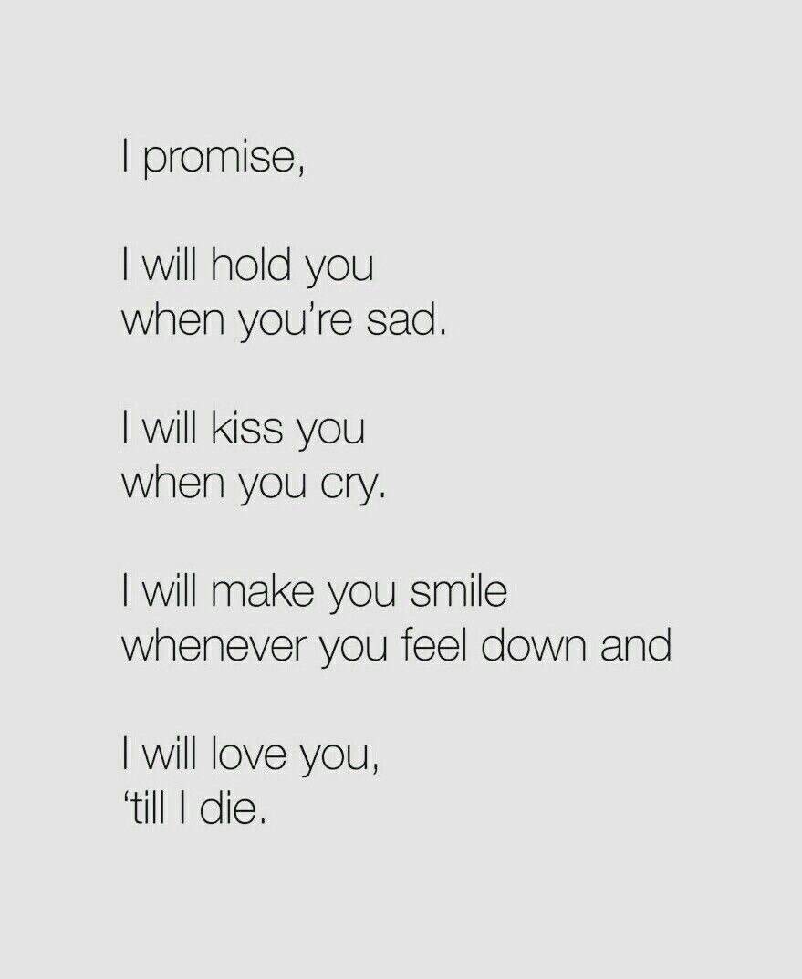 I promise, I will hold you when