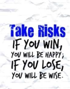 Risk Taking Quote Taken Quotes Risk Taking Quotes Quotes