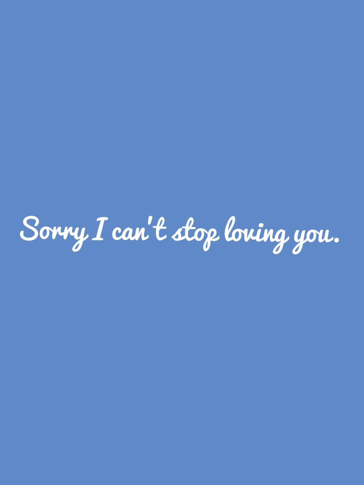 Sorry I can t stop loving you