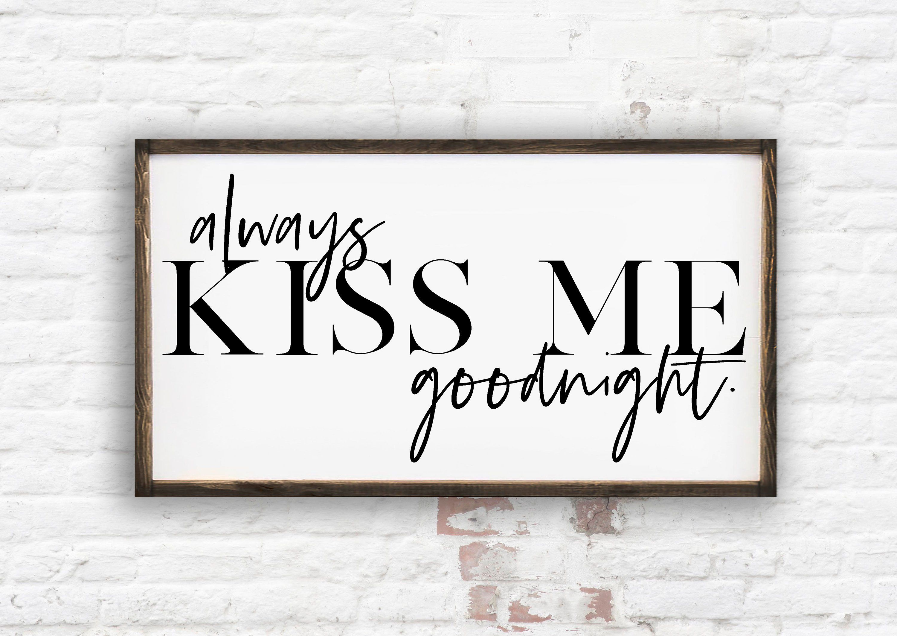 Always Kiss Me Goodnight Sign Wood Sign Over The Bed Signs