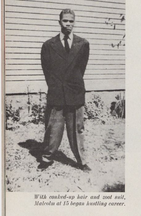 With Conked Up Hair And Zoot Suit Malcolm At 15 Began Hustling Career Malcolm X African American Zoot Suit
