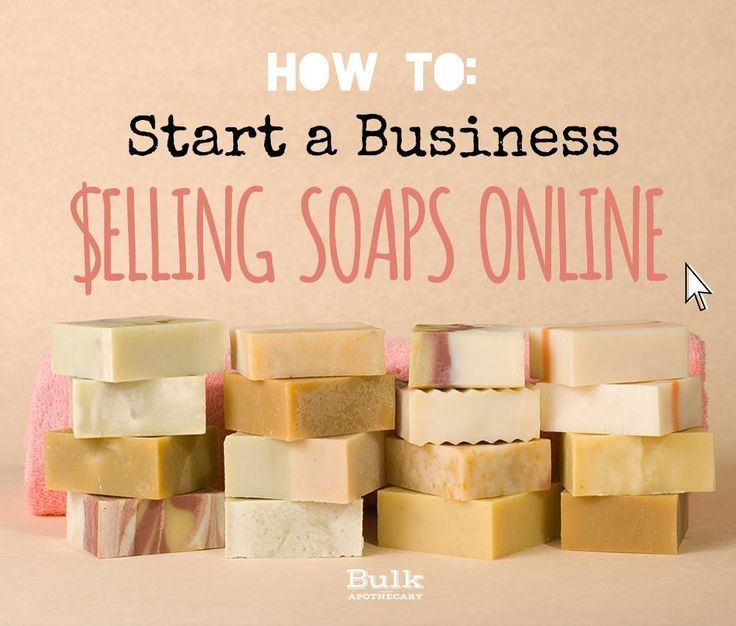 Start a Business Selling Soaps Online | Bulk Apothecary Blog