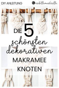5 Dekorative Knoten Für dein Makramee Projekt