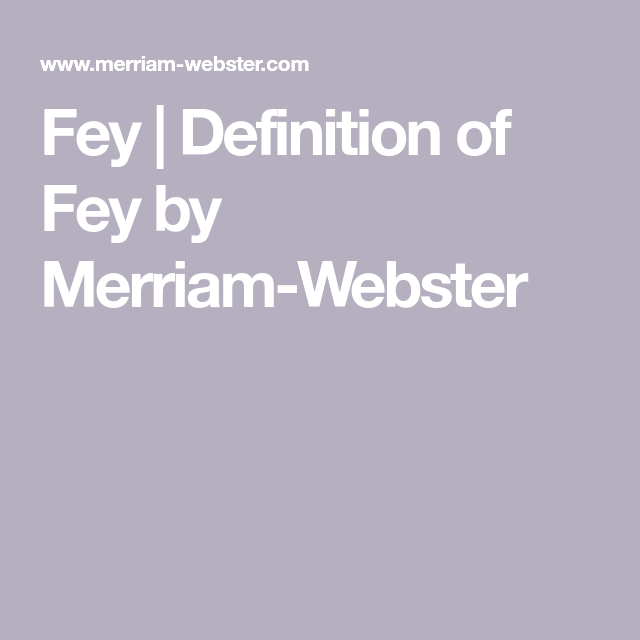 Fey | Definition Of Fey By Merriam Webster