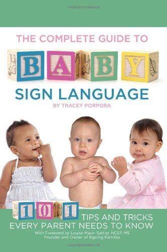 the complete guide to baby sign language 101 tips and tricks every rh pinterest com Car Care Guide RN Patient Care Guide