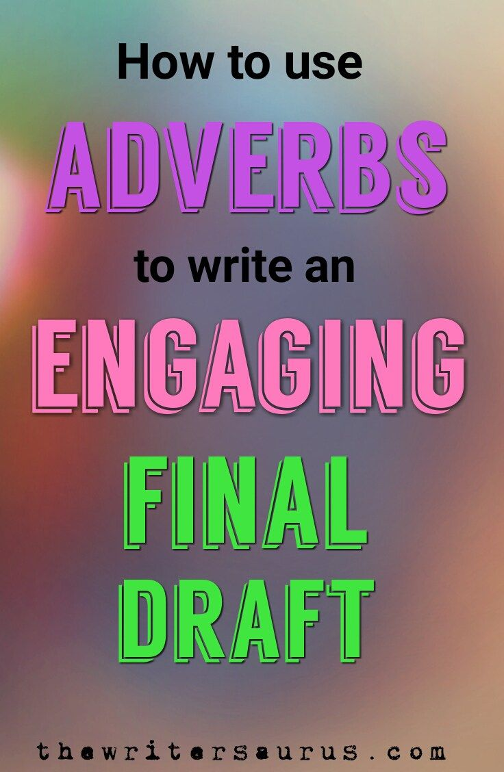 How Adverbs Help You Write a Better Book on The Writersaurus #amWriting