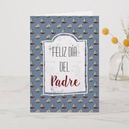 Feliz Dia Del Padre Spanish Fathers Day Ships Card | Zazzle.com