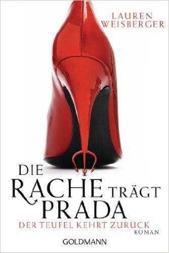 Die Rezension zur Fortsetzung des Bestsellers gibt's auf meinem Blog: Die Rache trägt Prada von Lauren Weisberger!