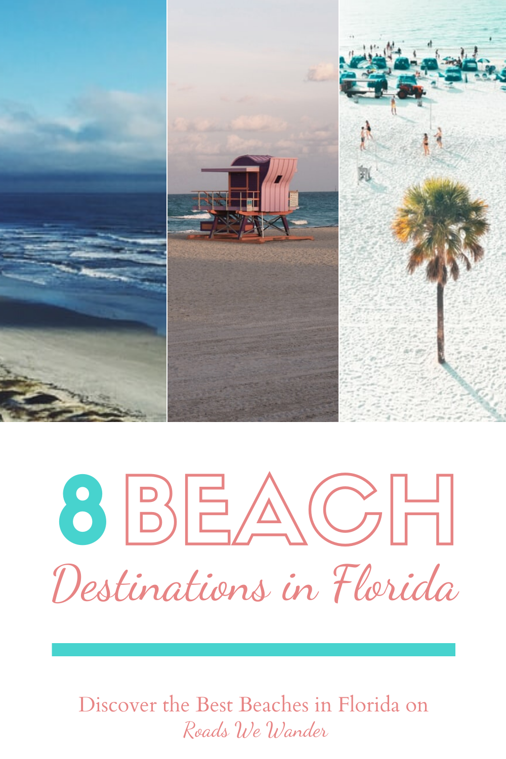 8 Florida Beach Vacation Destinations You Won T Want To Miss Roads We Wander Beaches Vacation Destinations Florida Beaches Vacation Us Beach Vacations