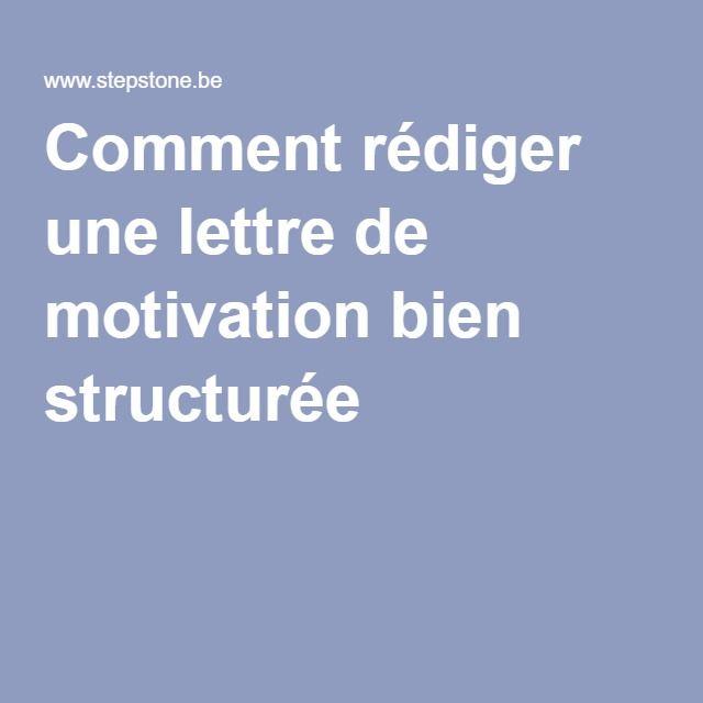 comment r u00e9diger une lettre de motivation bien structur u00e9e