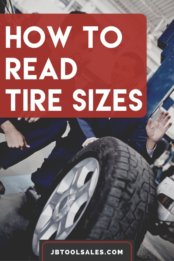 How To Read Tire Sizes Tyre Size Auto Repair Car Maintenance