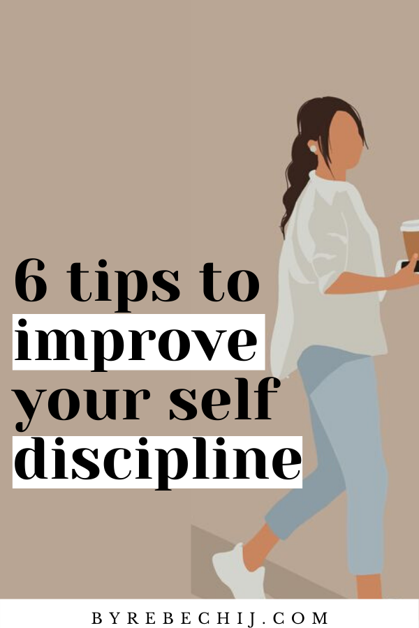 6 Tips To Improve Self Discipline - It Will Change Your Life (Personal Growth, Self Development)