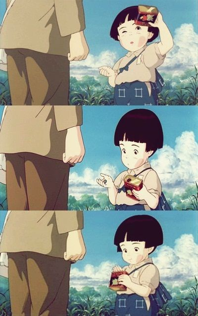 Grave of the Fireflies. <3 - This is a very sad movie. Even the live action one is depressing, too.