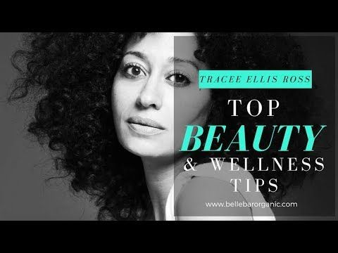 TRACEE ELLIS ROSS | TOP BEAUTY TIPS - YouTube