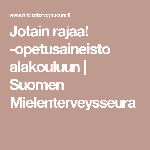 Jotain rajaa! -opetusaineisto alakouluun   Suomen Mielenterveysseura