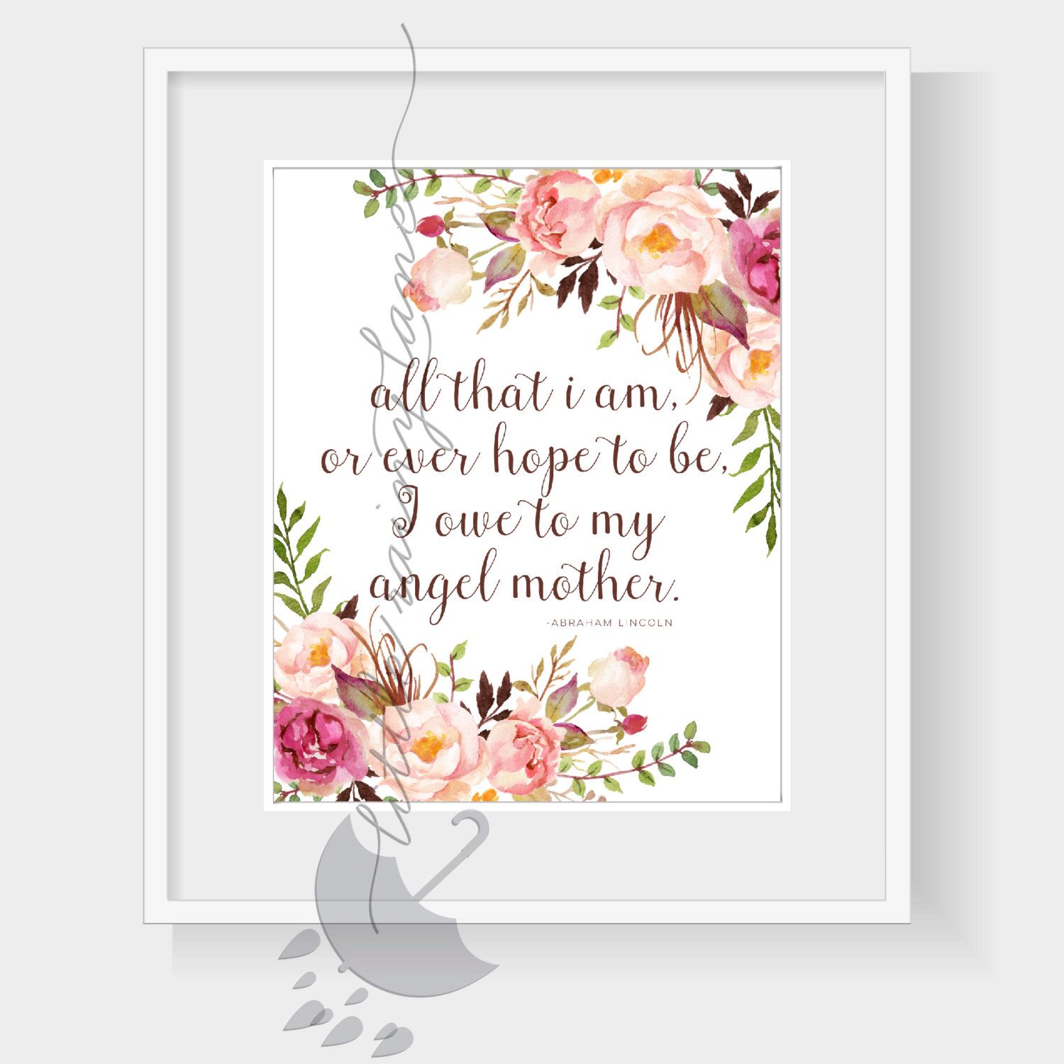 Mothers Day Gift  Abraham Lincoln Quote  All That