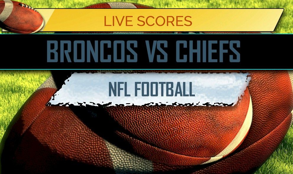 Broncos vs Chiefs Score NFL Football Results Today