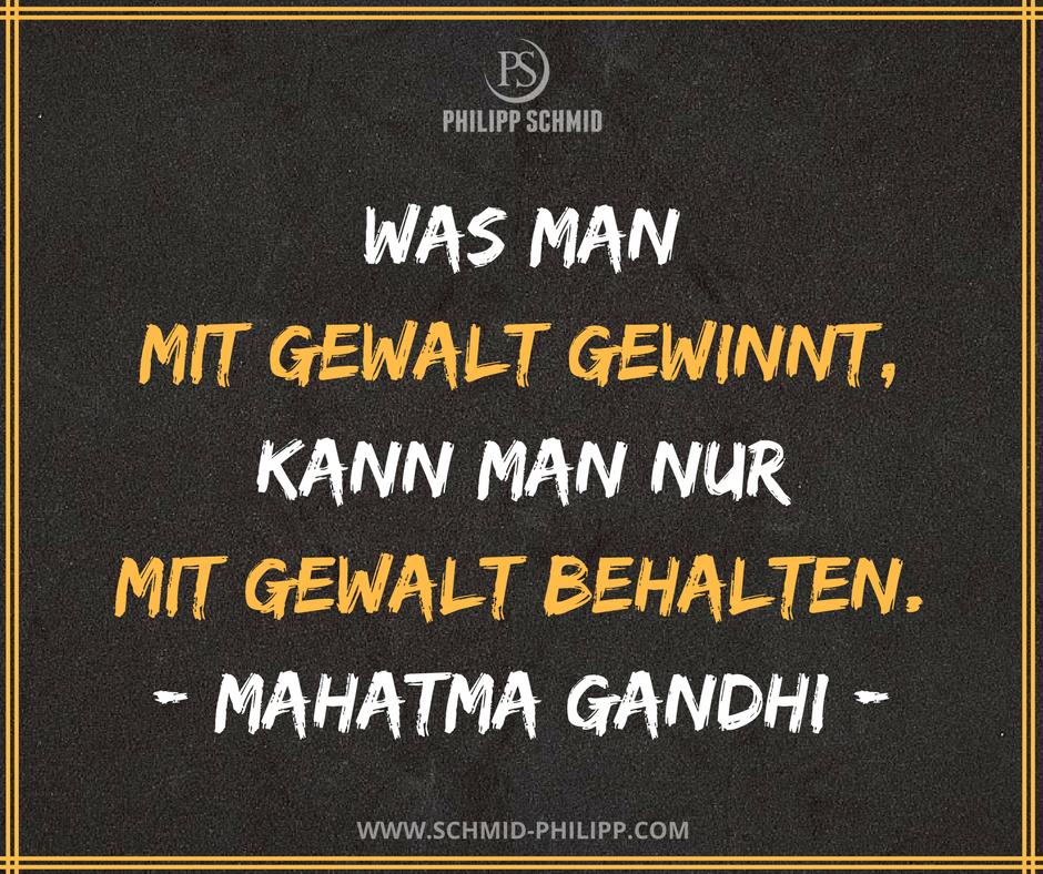 Was Man Mit Gewalt Gewinnt Kann Man Nur Mit Gewalt Behalten Mahatma Gandhi Spruche Wahreworte Zitate Motivation Ins Weisheiten Gandhi Zitate Spruche