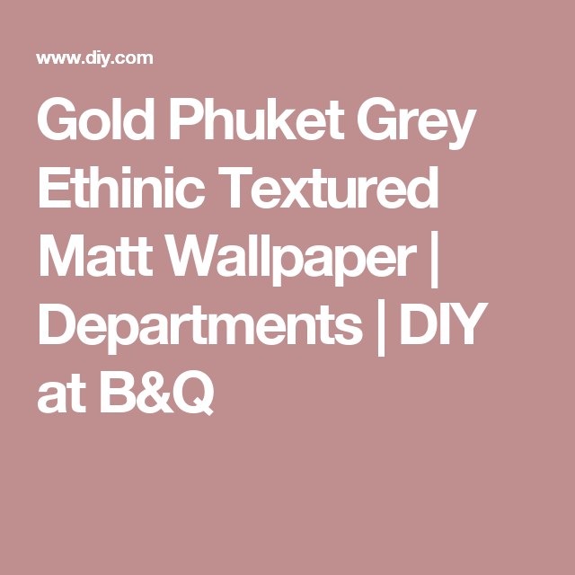 Gold Phuket Grey Ethinic Textured Matt Wallpaper Departments