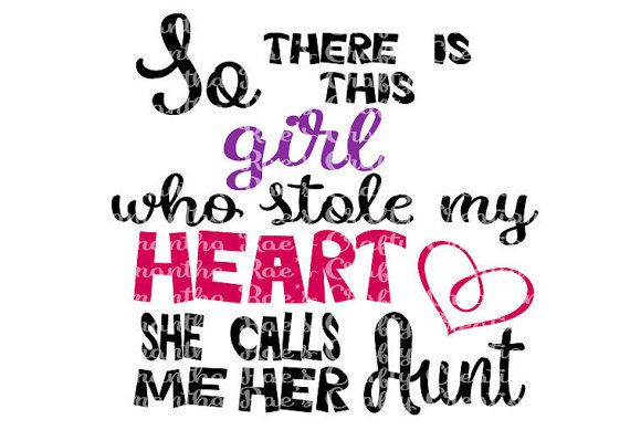 Download SVG PNG DFX Girl stole my heart call me her Aunt Digital ...