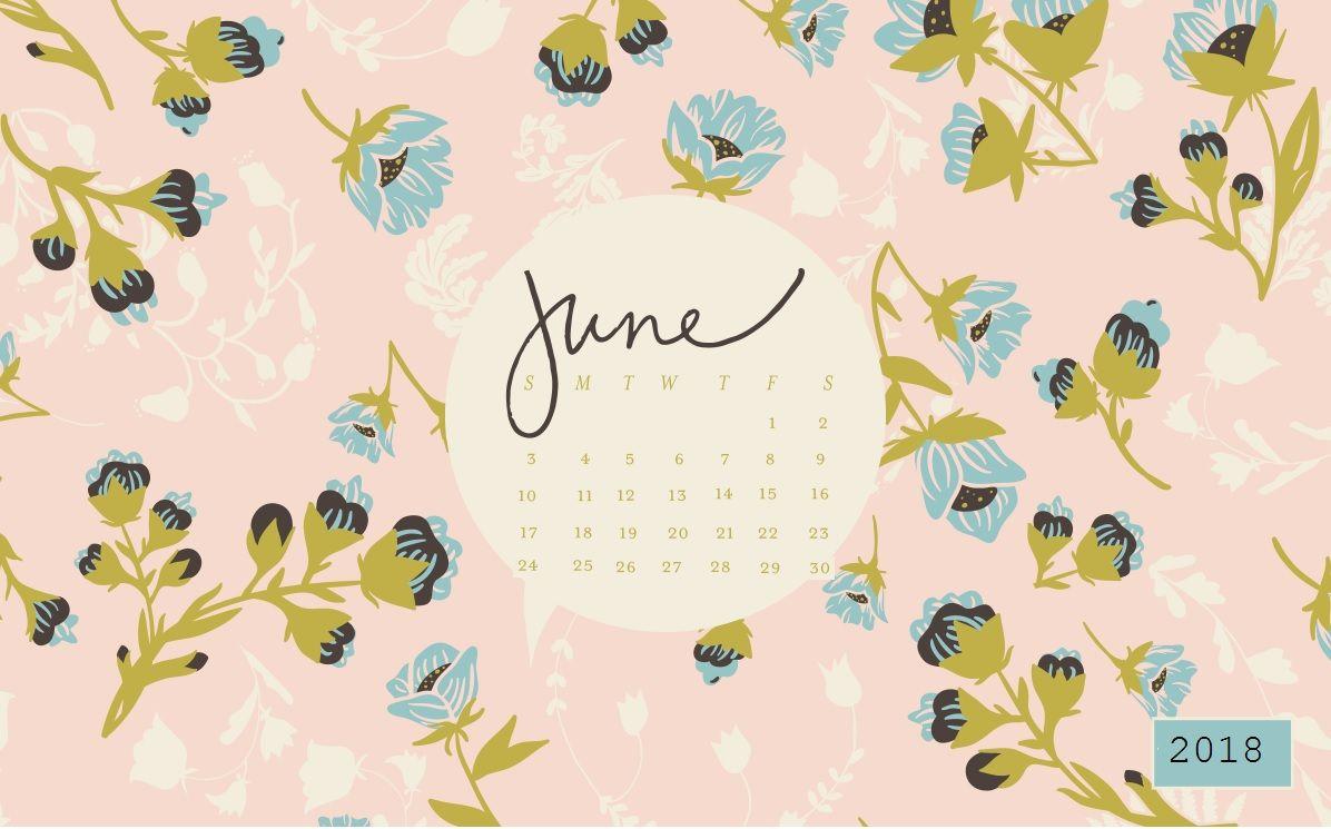 Floral June 2018 Desktop Calendar Calendar Wallpaper Desktop Wallpaper Calendar Desktop Calendar