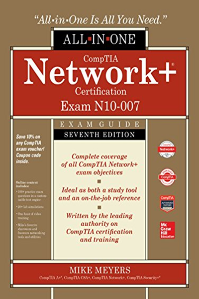 Comptia Network Certification All In One Exam Guide Seventh Edition Exam N10 007 By Mike Meyers Mcgraw Hill Education Exam Guide Exam Job Reference
