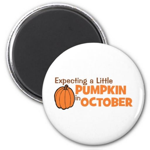 Expecting A Little Pumpkin In October Refrigerator Magnet