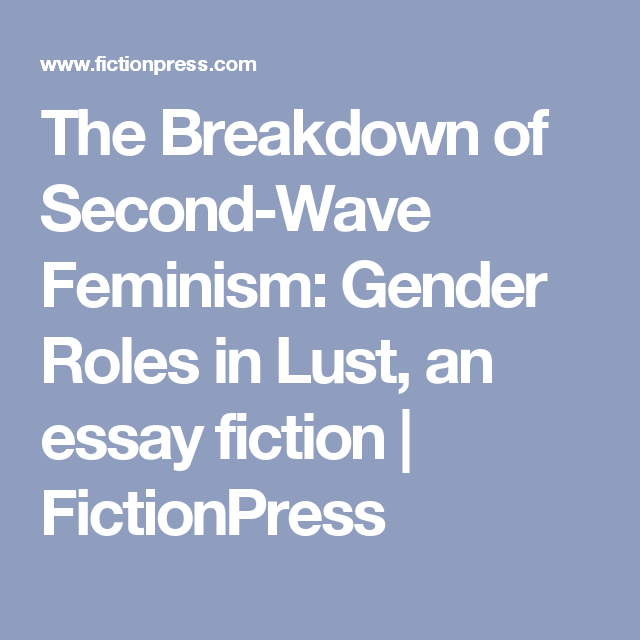 The Breakdown Of Secondwave Feminism Gender Roles In Lust An  Gender Roles In Society Argumentative Essay Examples Free Papers On Gender  Roles Essay In Todays Society Language Plays A Key Role In Defining Gender  By