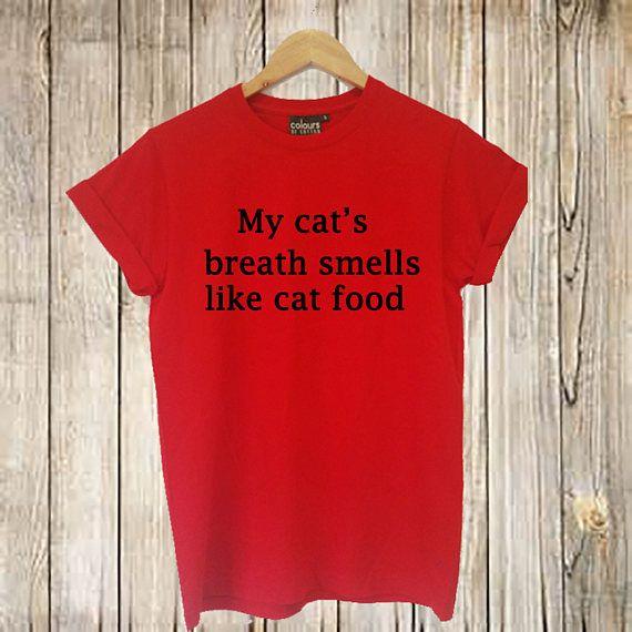 My Cats Breath Smells Like Cat Food T Shirtcat T Shirt Animals