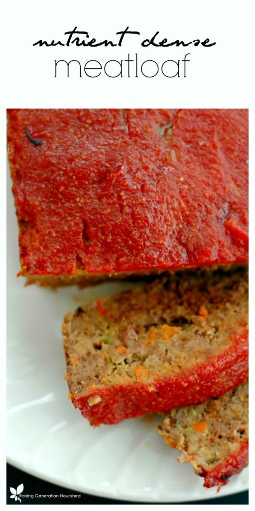 Nutrient Dense Meatloaf Nutrient Dense Meatloaf - completely amazing