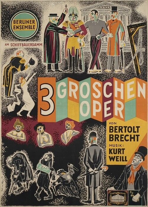 The Threepenny Opera Opened 31 August 1928 At Berlin S Theater Am Schiffbauerdamm With Images The Threepenny Opera Vintage Poster Art Brecht