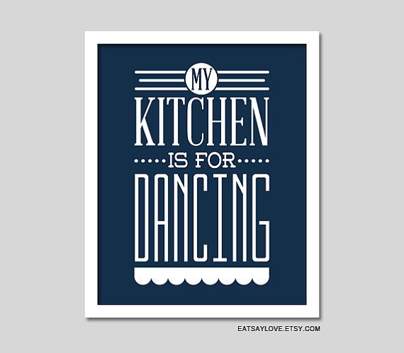 KItchen is for Dancing 8x10 kitchen typography wall by EatSay ... on 12x12 kitchen, 10x16 kitchen, tiny farm kitchen, 15x20 kitchen, 12x14 kitchen, 14x24 kitchen, 10x13 kitchen, 20x24 kitchen, 9x12 kitchen, 7x7 kitchen, apartment living room and kitchen, 9x8 kitchen, 10x12 kitchen, 16x21 kitchen, 11x20 kitchen, 13 x 8 kitchen, 2x4 kitchen, 11x11 kitchen, 24x24 kitchen, 13x11 kitchen,