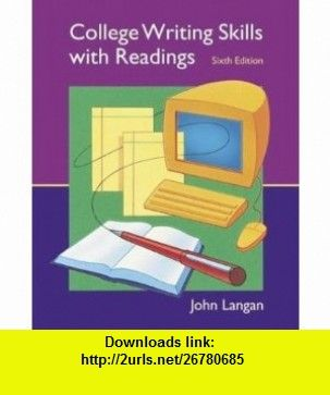 College writing skills with readings sixth edition text only college writing skills with readings sixth edition text only 9780006104544 john langan isbn 10 0006104541 isbn 13 978 0006104544 tutorials fandeluxe