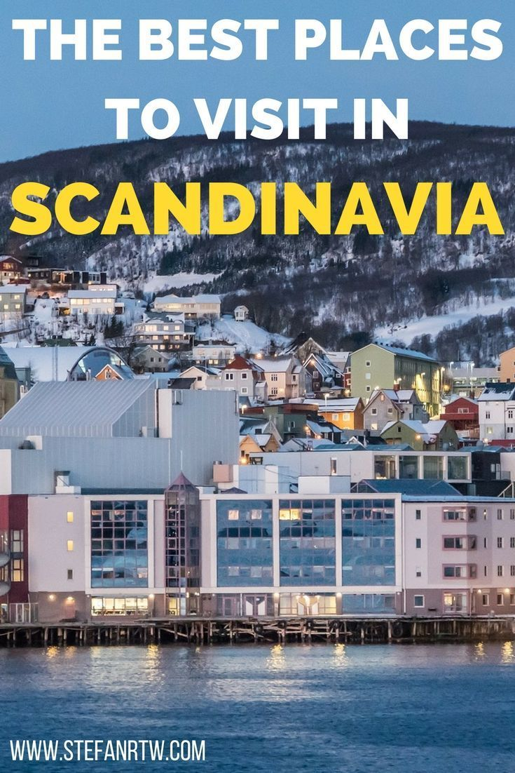 The Best Places To Visit In Scandinavia And Northern Europe Cool Places To Visit Places To Visit Scandinavia