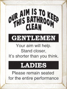 Our Aim Is To Keep This Bathroom Clean Funny Bathroom Signs Bathroom Cleaning Funny Signs