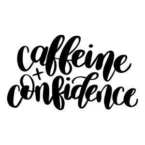 Silhouette Design Store - View Design #227522: caffeine + confidence