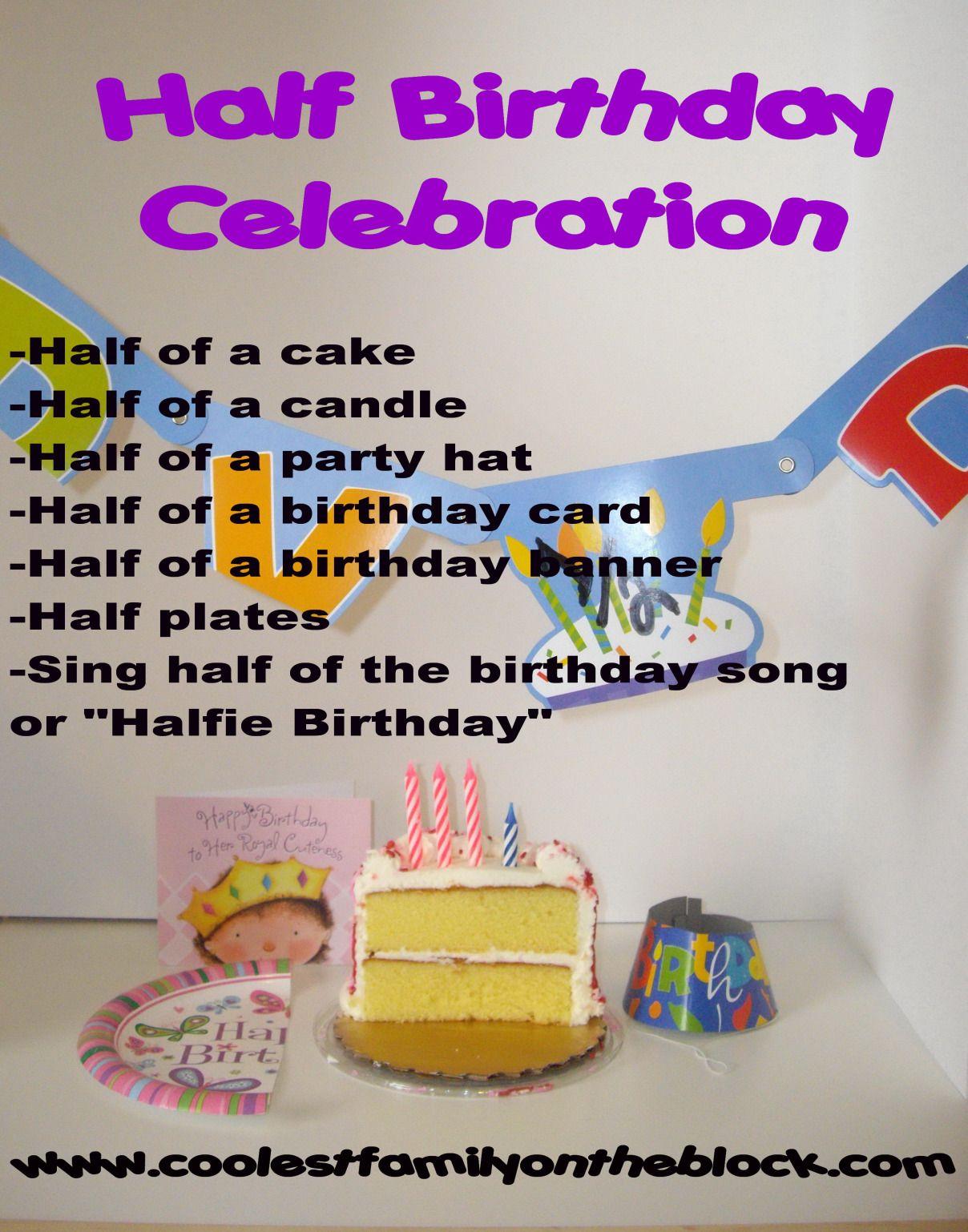 Half Birthday Celebrations Coolest Family On The Block Half Birthday Party Happy Half Birthday Half Birthday