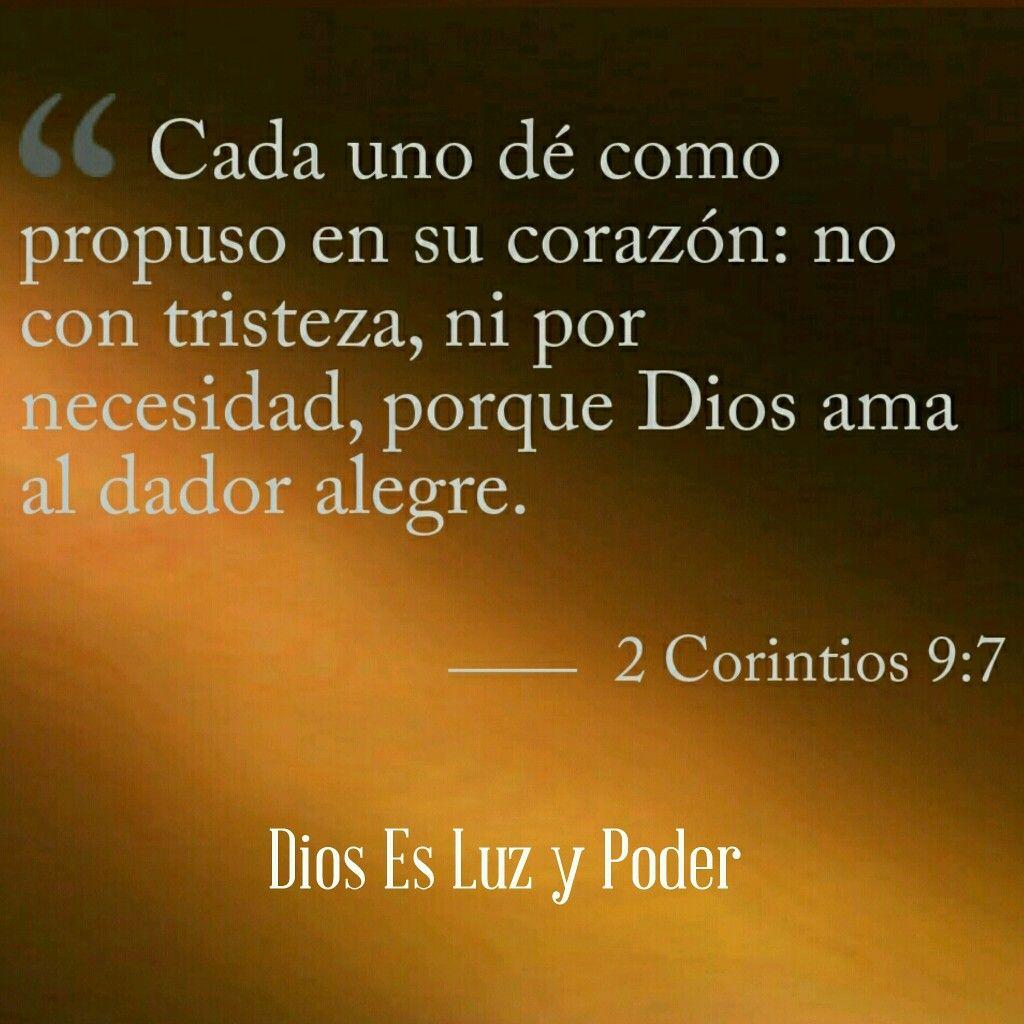 2 Corintios 9:7 | Dios Es Luz y Poder | Pinterest | Dios es luz ...