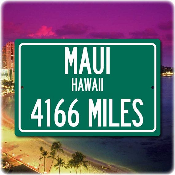 Personalized Highway Distance Sign To Maui Hawaii The Valley - Maui zip codes